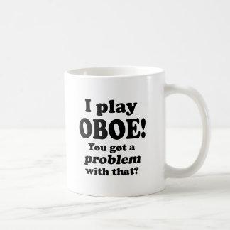 Got A Problem With That, Oboe Coffee Mug