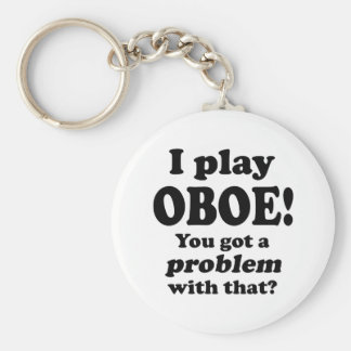 Got A Problem With That, Oboe Keychains
