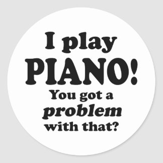 Got A Problem With That, Piano Sticker
