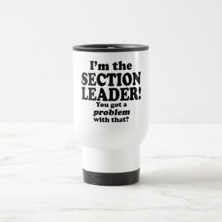 Got A Problem With That, Section Leader 15 Oz Stainless Steel Travel Mug
