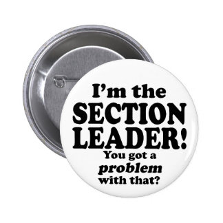 Got A Problem With That, Section Leader 2 Inch Round Button