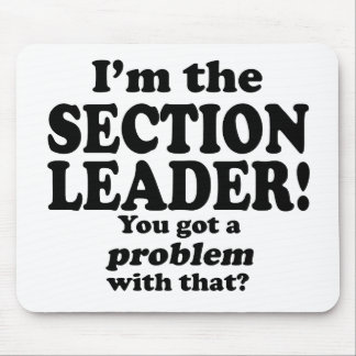 Got A Problem With That, Section Leader Mouse Pad