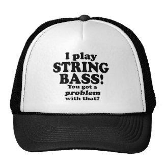 Got A Problem With That, String Bass Mesh Hat