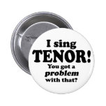 Got A Problem With That, Tenor Button
