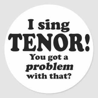 Got A Problem With That, Tenor Classic Round Sticker