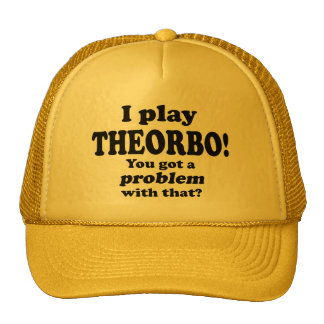 Got A Problem With That Theorbo Hats