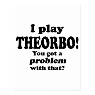 Got A Problem With That, Theorbo Postcard