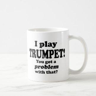 Got A Problem With That, Trumpet Coffee Mug