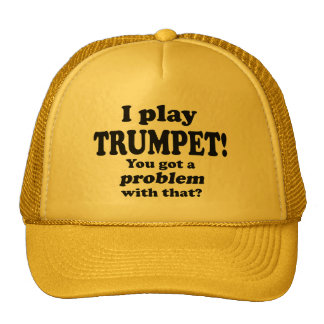 Got A Problem With That, Trumpet Mesh Hats