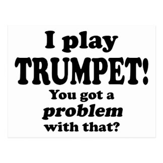 Got A Problem With That, Trumpet Postcard