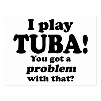 Got A Problem With That, Tuba Postcards