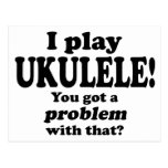 Got A Problem With That, Ukulele Post Card