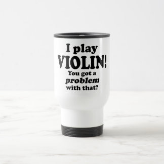 Got A Problem With That, Violin Mug