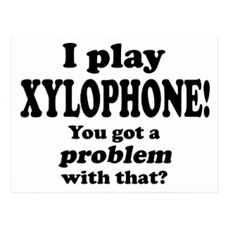 Got A Problem With That, Xylophone Postcard