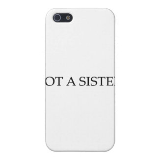 Got A Sister iPhone 5 Covers