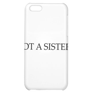 Got A Sister iPhone 5C Covers