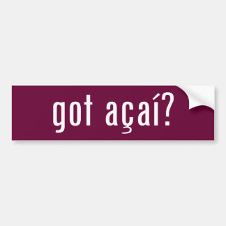 got acai? bumper sticker