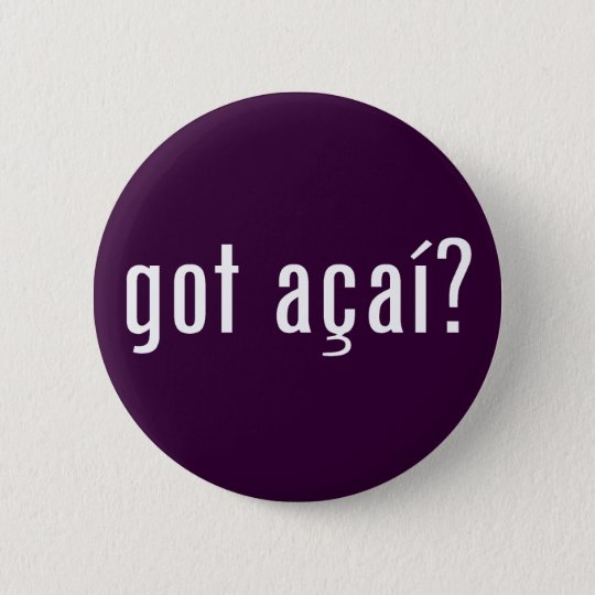 got acai? pinback button