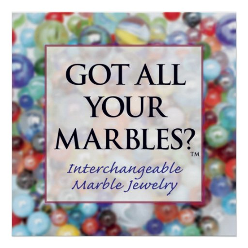 Got All Your Marbles Poster Zazzle