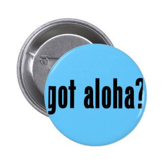 got aloha? buttons