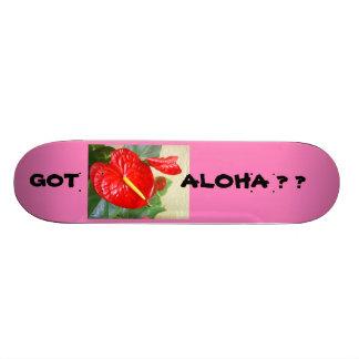 GOT ALOHA ? Skateboard