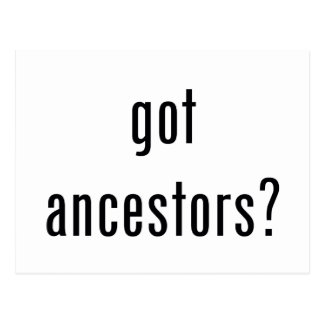 got ancestors? postcard