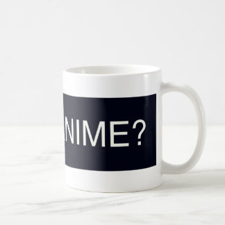 Got Anime? Coffee Mugs