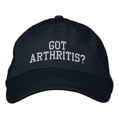 """""""Got Arthritis?"""" - Embroidered Hat"""