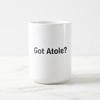 Got Atole? Coffee Mug