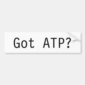 Got ATP? Bumper Sticker