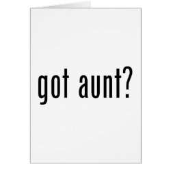 Greeting Card with got aunt? design