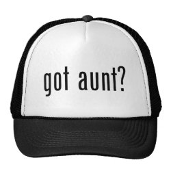 Trucker Hat with got aunt? design