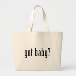 Jumbo Tote Bag with got baby? design