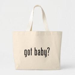 Jumbo Tote Bag with got baby? design