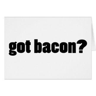 got bacon? card