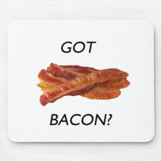 Got bacon? mouse pad