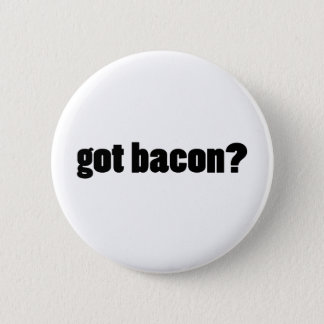 got bacon? pinback button