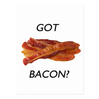 Got bacon? postcard