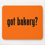 got bakery? mouse pad