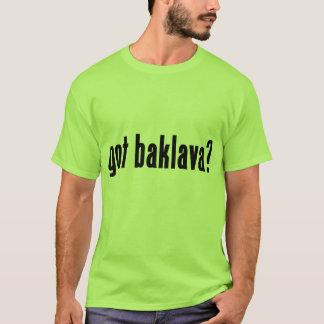 got baklava? T-Shirt