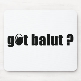Got Balut ? Mouse Pad