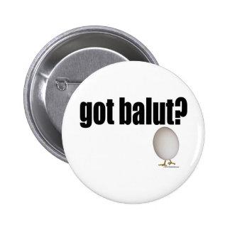 Got Balut? Pinback Button