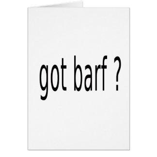 GOT BARF GREETING CARD