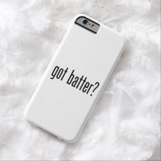 got batter barely there iPhone 6 case