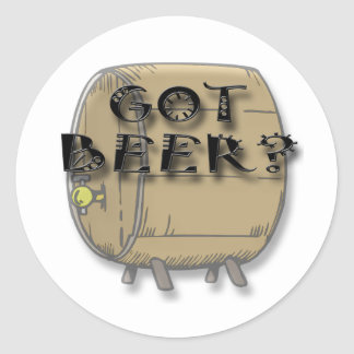 Got Beer funny black Classic Round Sticker