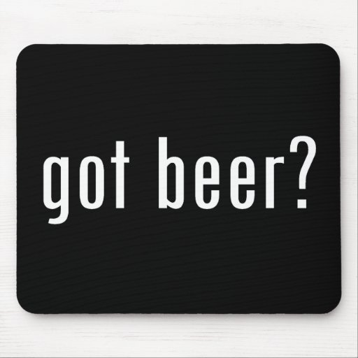 got beer? mouse pads