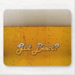 Got Beer? Mousepad