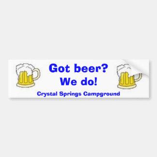 Got beer?, We do!, Crystal Springs ... Bumper Sticker