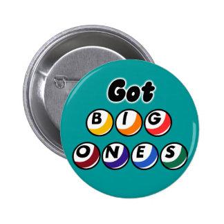 Got Big Ones? Pinback Button