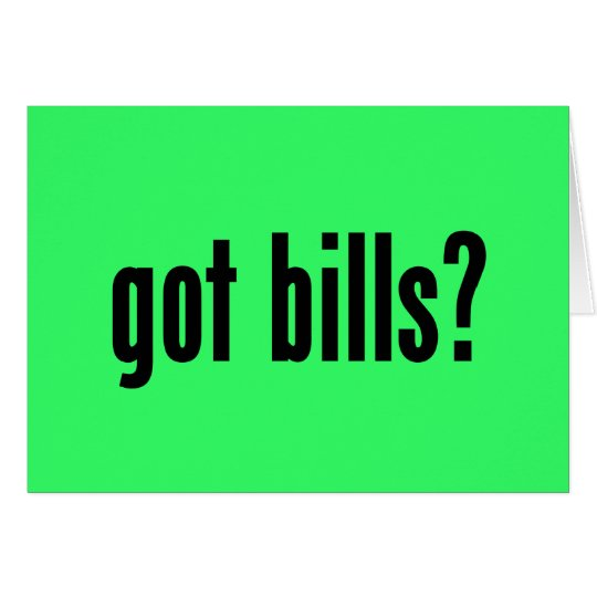 got bills? card